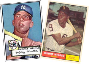 Trade You Mickey Mantle for Minnie Minoso?